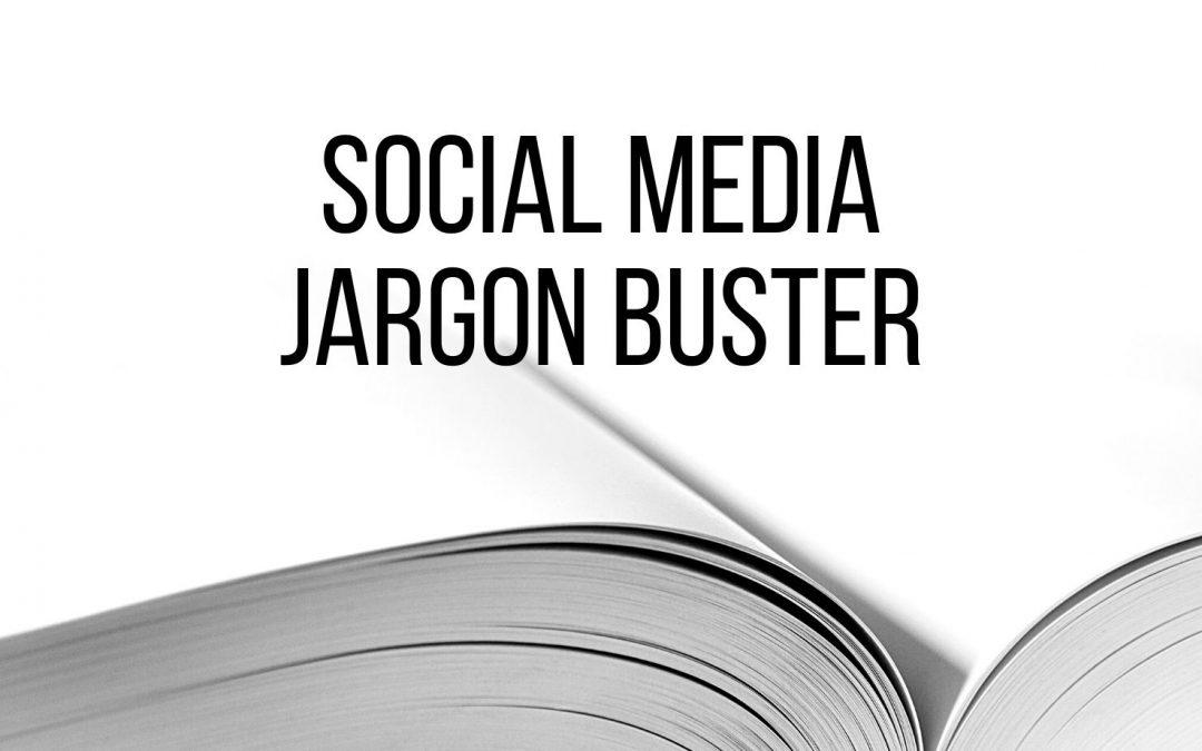 Jargon Buster – Social Media