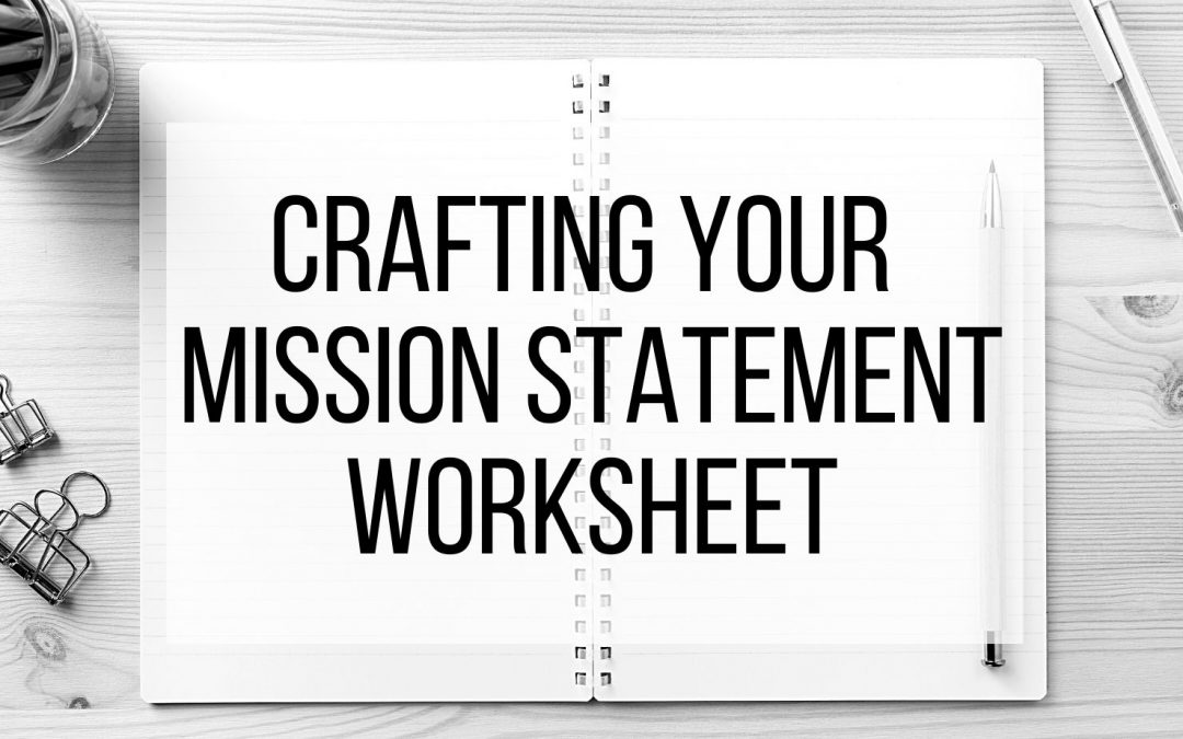 Crafting your Mission Statement