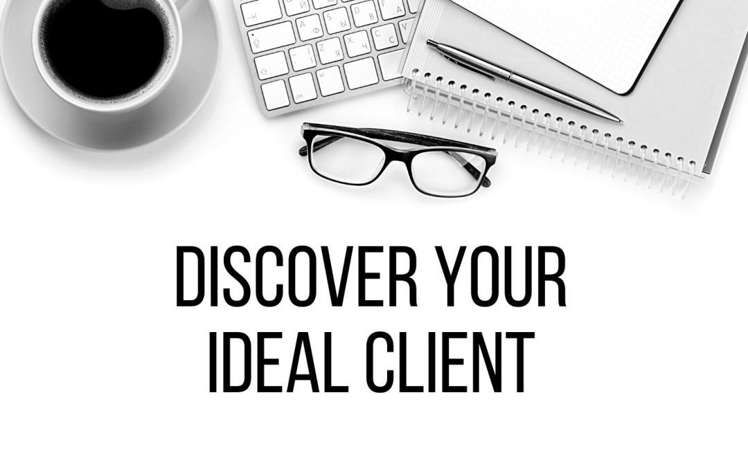 Discovering Your Ideal Client